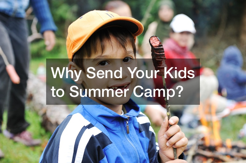 Why Send Your Kids to Summer Camp?