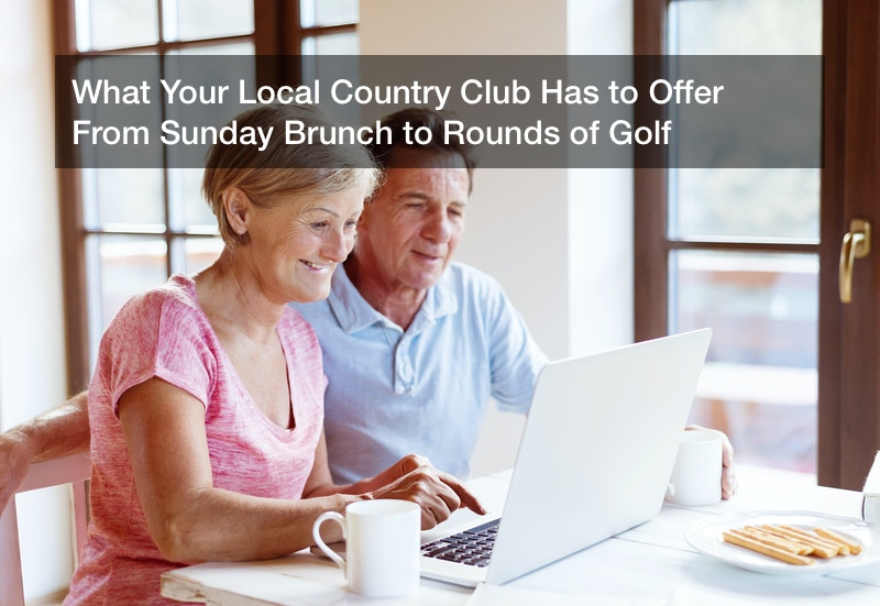What Your Local Country Club Has to Offer  From Sunday Brunch to Rounds of Golf