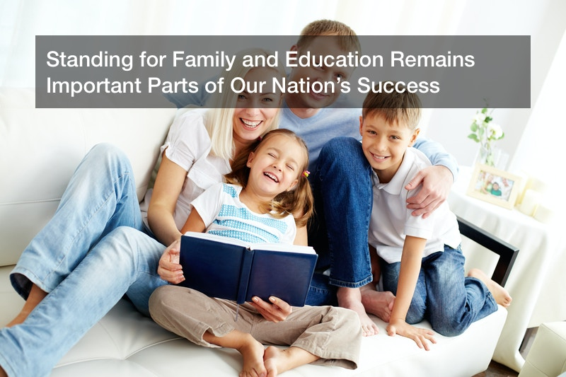 Standing for Family and Education Remains Important Parts of Our Nation's Success