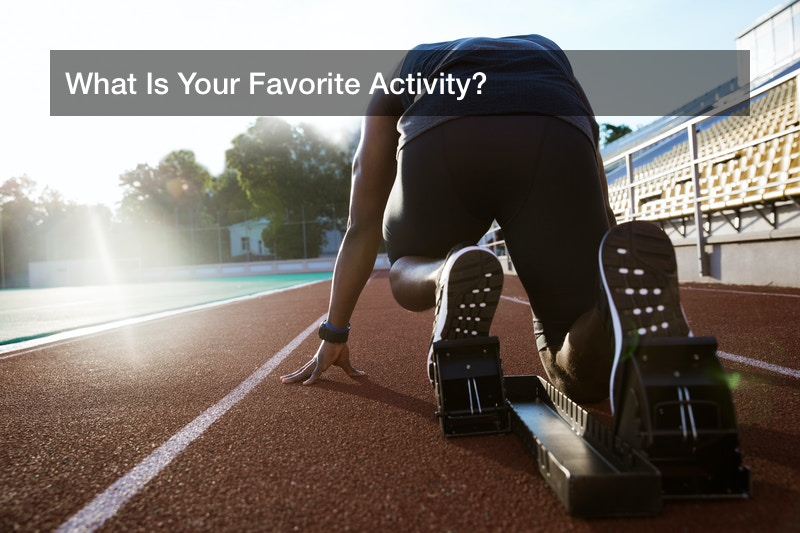 What Is Your Favorite Activity?