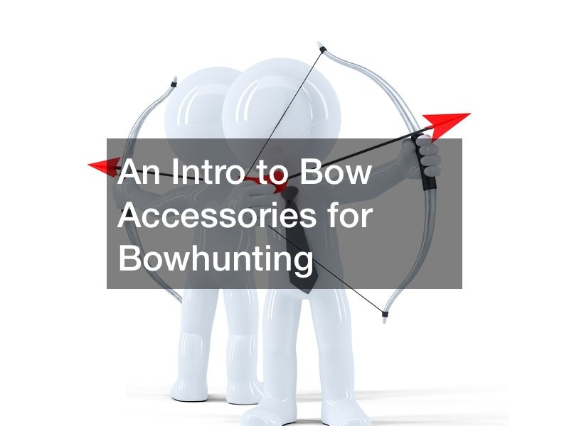 An Intro to Bow Accessories for Bowhunting